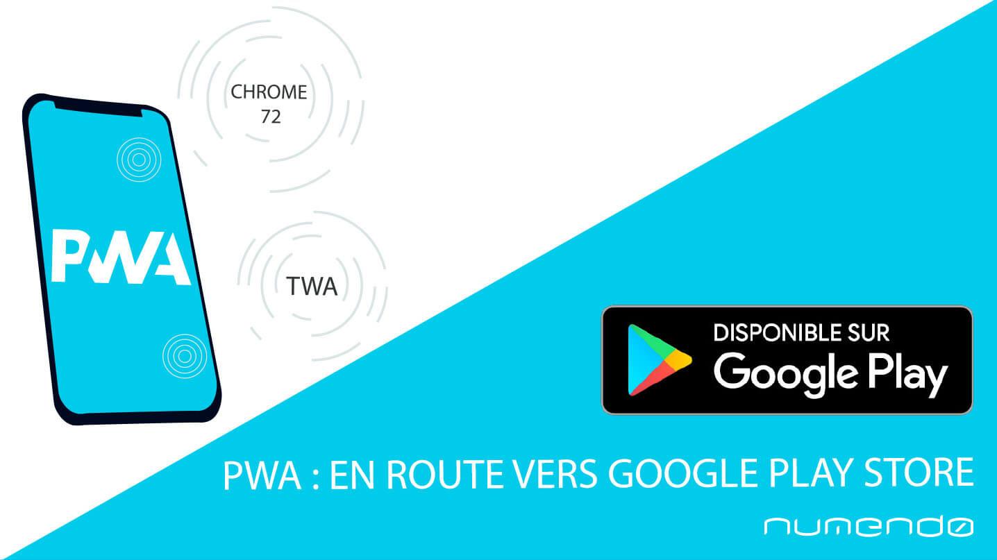 Les PWA sont maintenant disponibles sur Google Play Store
